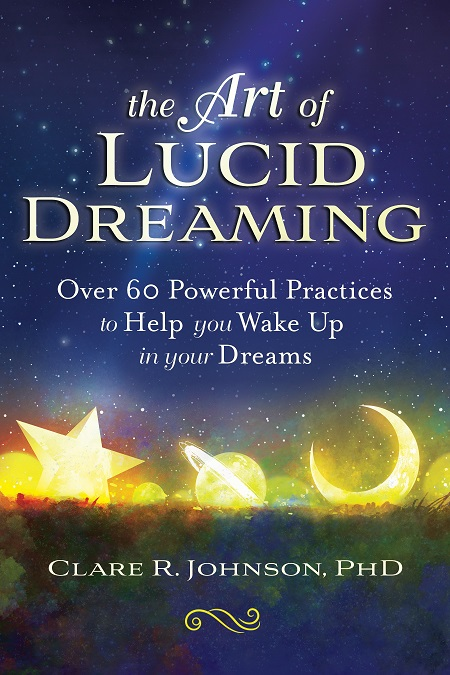 Art of Lucid Dreaming by Dr Clare Johnson www.deepluciddreaming.com